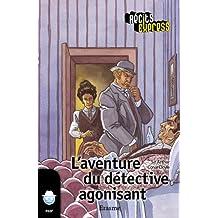 L'aventure du détective agonisant: une histoire pour les enfants de 10 à 13 ans (Récits Express t. 17) (French Edition)