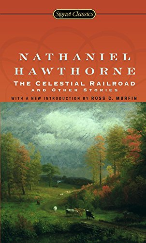The Celestial Railroad and Other Stories (Signet Classics)