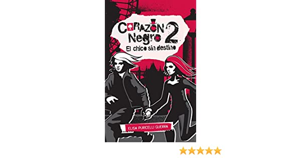 Amazon.com: El chico sin destino (Corazón negro 2) (Spanish Edition) eBook: Elisa Puricelli Guerra: Kindle Store