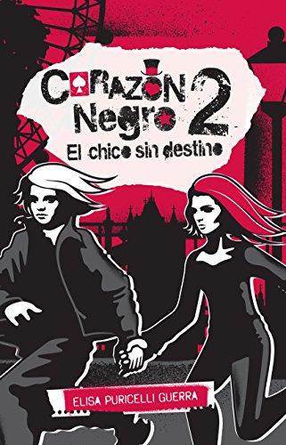 El chico sin destino (Corazón negro 2) (Spanish Edition)