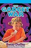 Gadget War, Betsy Duffey, 0785798919
