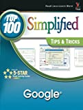 Google: Top 100 Simplified Tips and Tricks