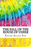 The Fall of the House of Usher: Includes MLA Style Citations for Scholarly Secondary Sources, Peer-Reviewed Journal Articles and Critical Essays (Squid Ink Classics)