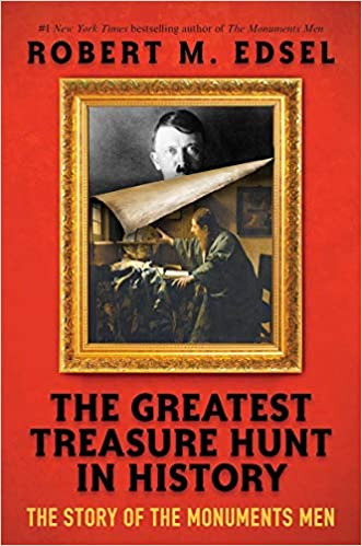 f9c0fd5ccb The Greatest Treasure Hunt in History  The Story of the Monuments Men  (Scholastic Focus)  Robert M. Edsel  9781338251197  Amazon.com  Books