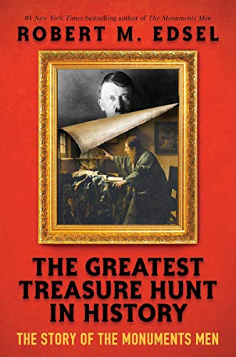 The Greatest Treasure Hunt in History: The Story of the Monuments Men (Scholastic Focus) (Art The Hunt Treasure)