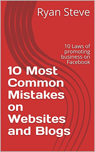 10 Most Common Mistakes on Websites and Blogs: 10 Laws of promoting business on Facebook