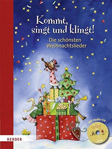 Kommt, singt und klingt!: Die schönsten Weihnachtslieder