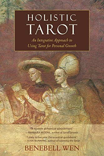 Holistic Tarot: An Integrative Approach to Using Tarot for Personal Growth -