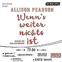 Wenn's weiter nichts ist Hörbuch von Allison Pearson Gesprochen von: Irina von Bentheim