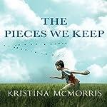 The Pieces We Keep | Kristina McMorris
