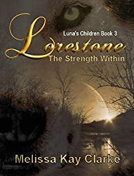 Lorestone: The Strength Within (Luna's Children Book 3)