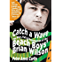 Catch a Wave:The Rise, Fall, and Redemption of the Beach Boys' Brian Wilson