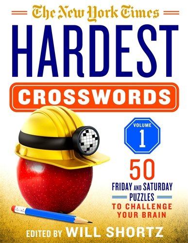 The New York Times Hardest Crosswords Volume 1: 50 Friday and Saturday Puzzles to Challenge Your (Ny Times Crossword Puzzle)