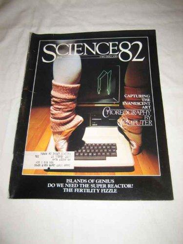 Science 82 V.3 #4 May 1982 Computer Choreography Islands of Genius Super Reactor