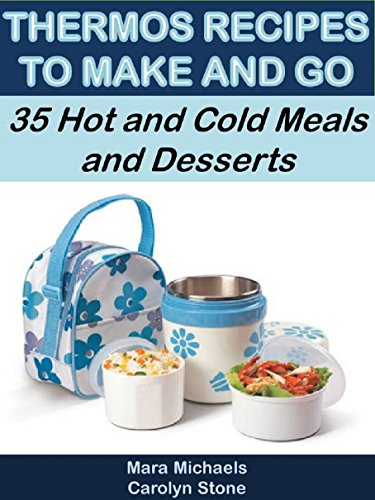 Thermos recipes to make and go 35 hot and cold meals and desserts thermos recipes to make and go 35 hot and cold meals and desserts food forumfinder Image collections