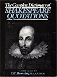 The Complete Dictionary of Shakespeare Quotations, William Shakespeare, 1850790140