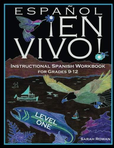 Español En Vivo Level 1 for Grades 9-12: Instructional Spanish Workbook for Grades 9-12 (Español En Vivo Instructional Spanish Workbooks) (Volume 1) (Best Spanish Textbooks For Middle School)