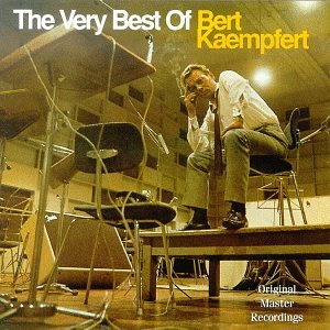 The Very Best of Bert Kaempfert By Bert Kaempfert (2005-07-18) (Bert Kaempfert The Very Best Of Bert Kaempfert)