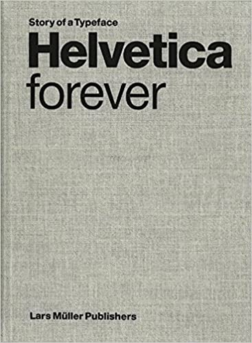 Book Helvetica Forever: Story of a Typeface