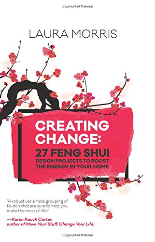 Creating Change: 27 Feng Shui Design Projects to Boost the Energy in Your Home