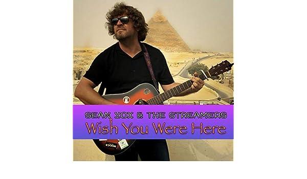 Wish Youre Were Here de Sean Yox & the Streamers en Amazon Music ...