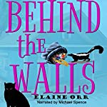 Behind the Walls: Jolie Gentil Cozy Mystery Series, Book 6 | Elaine Orr