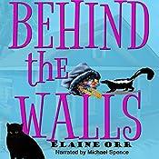 Behind the Walls: Jolie Gentil Cozy Mystery Series, Book 6   Elaine Orr