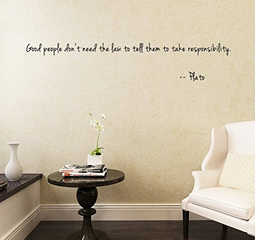 Good people don't need the law to tell them to take responsibility.-- Plato Wall Sticker Family DIY Decor Art Stickers Home For Living Room Bedroom Office Home Decoration Size: - Nerd Rock How To Glasses