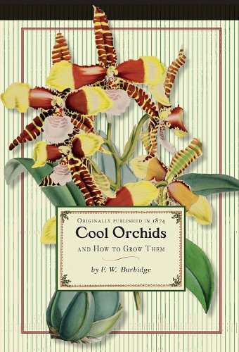 Cool Orchids (trade): And How to Grow Them: With a Descriptive List of All the Best Species in Cultivation (Gardening in America) pdf epub