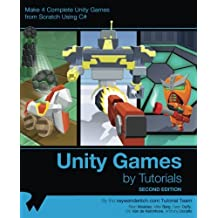 Unity Games by Tutorials Second Edition: Make 4 complete Unity games from scratch using C#
