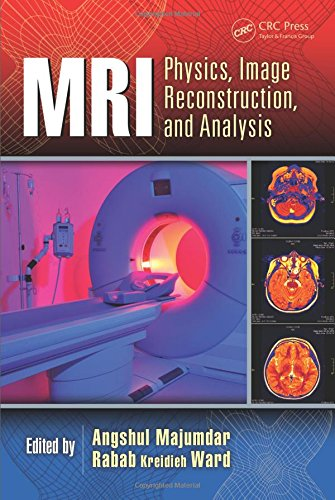 MRI: Physics, Image Reconstruction, and Analysis (Devices, Circuits, and Systems)