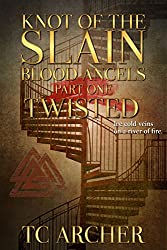 Knot of the Slain: Part One: TWISTED (Blood Angels Book 1)