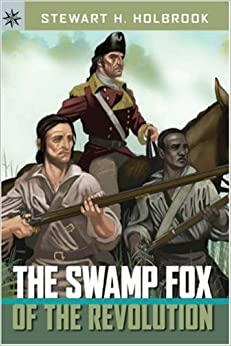 Book The Swamp Fox of the Revolution (Sterling Point Books) by Stewart H. Holbrook (2008-04-01)