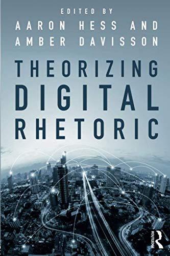 Theorizing Digital Rhetoric