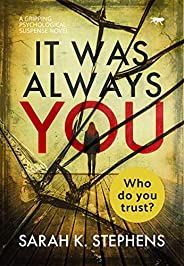 It Was Always You: a gripping psychological suspense novel