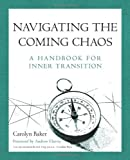 Download Navigating The Coming Chaos: A Handbook For Inner Transition in PDF ePUB Free Online