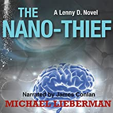 The Nano-Thief: Lenny D., Book 1 Audiobook by Michael Lieberman Narrated by James Conlan