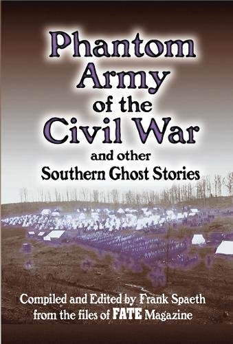 Phantom Army of the Civil War: and Other Southern Ghost - Story Bloody Mary