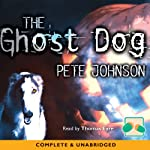 The Ghost Dog | Pete Johnson
