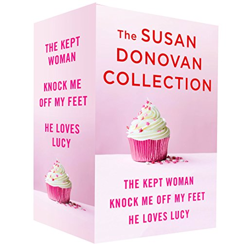 The Susan Donovan Collection: The Kept Woman, Knock Me Off My Feet, and He Loves Lucy