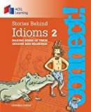 Stories Behind Idioms 2: Making sense of their origins and meanings (Connect!)
