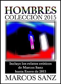 Hombres Colección 2015 (Spanish Edition) by [Sanz, Marcos]