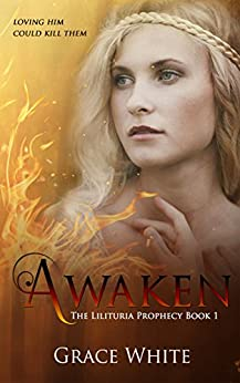Awaken (The Lilituria Prophecy Book 1) by [White, Grace]