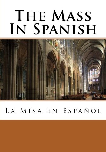 The Mass In Spanish: La Misa en Español