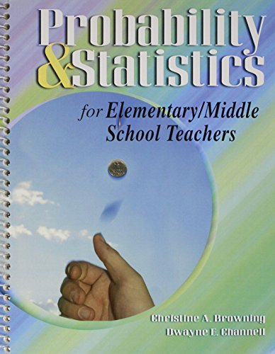 PROBABILITY AND STATISTICS FOR ELEMENTARY/MIDDLE SCHOOL TEACHERS