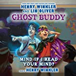Mind if I Read Your Mind?: Ghost Buddy, Book 2 | Henry Winkler,Lin Oliver