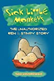 Sick Little Monkeys, Thad Komorowski, 1593932340