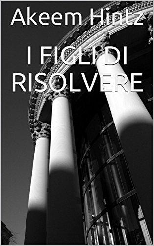I Figli di Risolvere (Italian Edition)