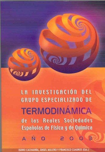 Descargar Libro La Investigación Del Grupo Especializado De Termodinámica De Las Reales Sociedades Españolas De Física Y Química. Año 2003 Isidro Cachadiña