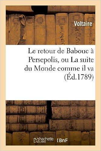 Le Retour de Babouc a Persepolis, Ou La Suite Du Monde Comme Il Va (Litterature)
